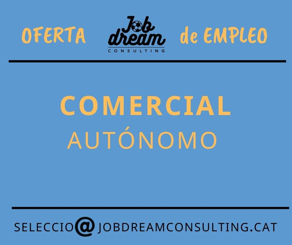 Comercial autónomo – oferta de empleo – Job dream
